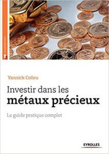 (Livres sur l'or) Investir dans les Métaux précieux - Yannick Colleu