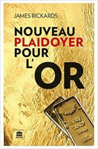 (Livres sur l'or) Nouveau Plaidoyer Pour l'Or - Jim Rickards